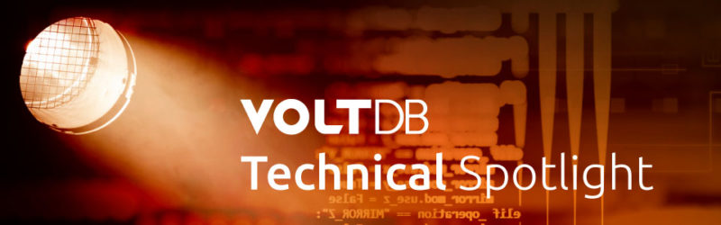 VoltDB Technical Spotlight blog