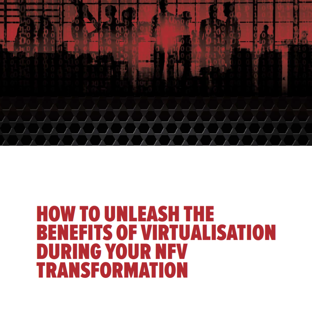 Whitepaper: Benefits of Virtualization During NFV Transformation